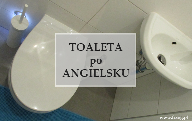 Jak zapytać o toaletę po angielsku?