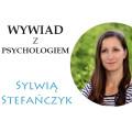 Wywiad z psychologiem Sylwią Stefańczyk
