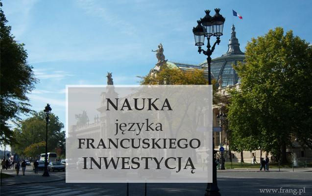 Nauka języka francuskiego inwestycją - francuskie inwestycje w Polsce.