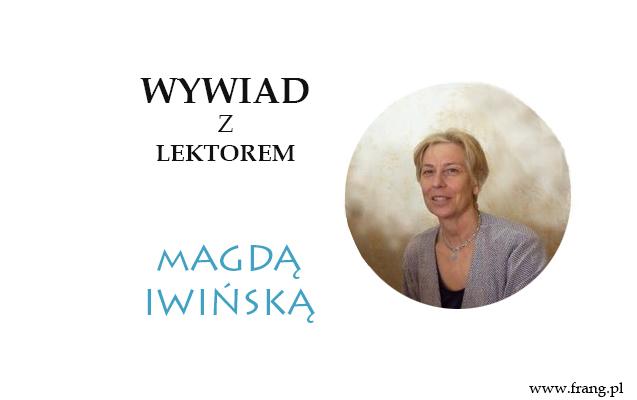 Wywiad z Magdą Iwińską lektorem języka angielskiego.