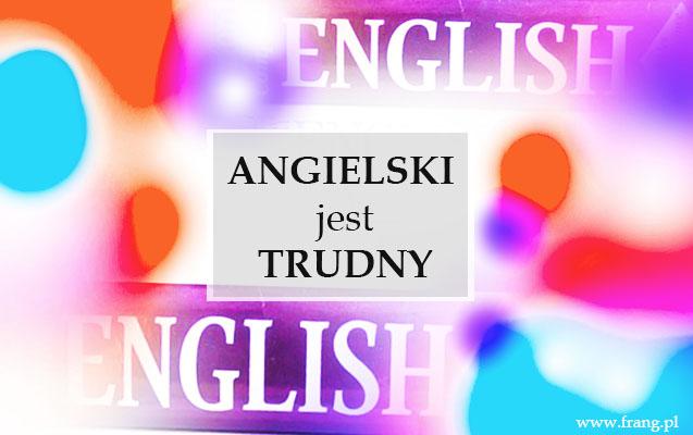 5 powodów, dla których angielski jest trudny do nauczenia się przez Polaków
