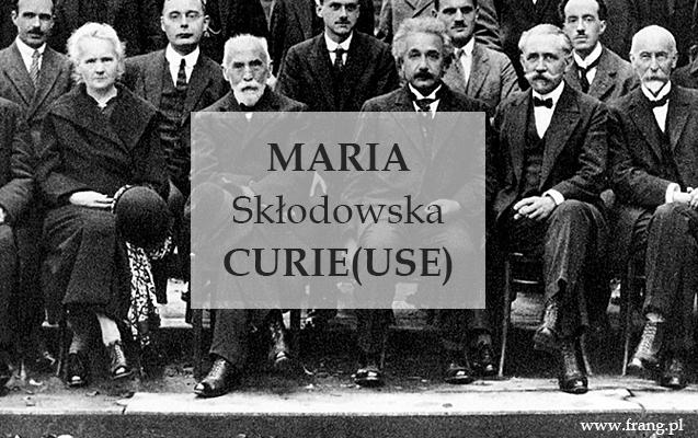 Maria Skłodowska-Curie - 13 rzeczy, których o niej nie wiesz.