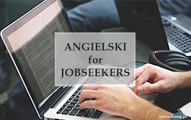 Język angielski dla szukających pracy, tj. przeglądających anglojęzyczne oferty pracy.