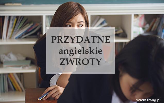 Zwroty w języku angielskim przydatne na maturze i innych egzaminach z języka angielskiego.