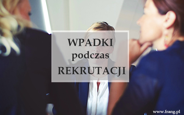 Wpadki rekrutacyjne frang.pl